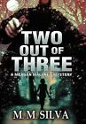 Two Out of Three: A Meagan Maloney Mystery by M.M. Silva (Hardback, 2011)