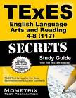 TExES (117) English Language Arts and Reading 4-8 Exam Secrets Study Guide: TExES Test Review for the Texas Examinations of Educator Standards by Mometrix Media LLC (Paperback / softback, 2016)