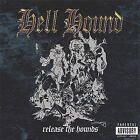 Release the Hounds by Hell Hound (CD, Dec-2004, HELL HOUND)