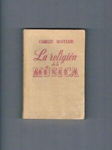 LA-RELIGION-DE-LA-MUSICA-CAMILLE-MAUCLAIR-COLECCION-MOZART-CUARTA-EDICION-1945