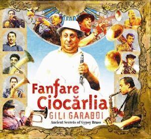 FANFARE-CIOCARLIA-GILI-GARABDI-ANCIENT-SECRETS-OF-GYPSY-BRASS-CD-NEW