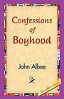 Confessions of Boyhood by John Albee (Paperback / softback, 2006)