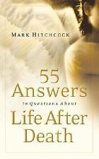 55 Answers to Questions about Life After Death Hitchcock, Mark Paperback
