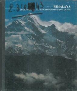 Himalaya-Le-Grandi-Distese-Selvagge-N-A-Milano-Mondadori-1978