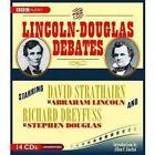 The Lincoln-Douglas Debates by Stephen Douglas, Abraham Lincoln (CD-Audio, 2009)