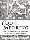 Cod and Herring: The Archaeology and History of Medieval Sea Fishing by Oxbow Books (Paperback, 2016)