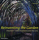 Reinventing the Garden: Chaumont - Global Inspirations from the Loire by Louisa Jones (Hardback, 2003)