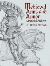 Medieval Arms and Armor: A Pictorial Archive (Dover Pictorial Archive) by Hefne