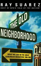The Old Neighborhood: What We Lost in the Great Su