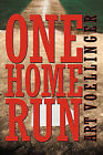 One Home Run by Art Voellinger (Paperback / softback, 2011)