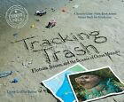 Tracking Trash: Flotsam, Jetsam, and the Science of Ocean Motion by Loree Griffin Burns (Paperback, 2010)