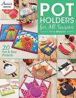 Pot Holders for All Seasons: 20 Fun & Easy Projects by A. S. N. Publishing (Paperback, 2017)