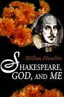 Shakespeare God and Me by William Hamilton (Paperback / softback, 2000)