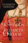 The Temptation of Elizabeth Tudor by Elizabeth Norton (Paperback, 2016)