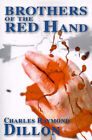 Brothers of the Red Hand by Charles Raymond Dillon (Paperback / softback, 2000)