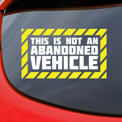 This is NOT an Abandoned Vehicle Funny Bumper Sticker