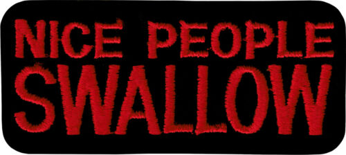 Nice People Swallow Red Black Slogan Funny Humor 90s Iron On #20182 New Patch