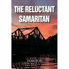 The Reluctant Samaritan by Tom Fox (Paperback, 2014)