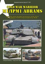 TANKOGRAD 3023 COLD WAR WARRIOR M1/IPM1 ABRAMS THE M1/IPM1 ABRAMS MAIN BATTLE TA