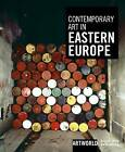 Contemporary Art in Eastern Europe by Black Dog Publishing London UK (Hardback, 2010)