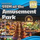 Discovering Stem at the Amusement Park by Cynthia Roby (Hardback, 2015)