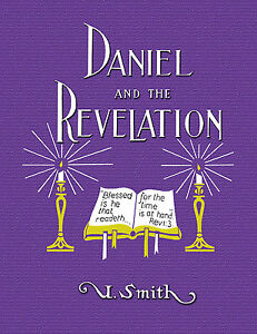 Details about Daniel and the Revelation - Uriah Smith - 1897 RePrint of  Original