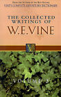 The Collected Writings of W.E. Vine: Vol 2 by W.E. Vine (Paperback, 1996)