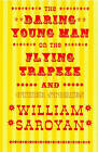 The Daring Young Man on the Flying Trapeze by William Saroyan (Paperback, 1997)