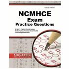 NCMHCE Practice Questions : NCMHCE Practice Tests and Exam Review for the National Clinical Mental Health Counseling Examination (2015, Paperback)