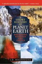 A Short History of Planet Earth: Mountains, Mammals, Fire, and Ice (Wiley Popula