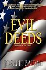 Evil Deeds: Inspired by Actual Events by Joseph Badal (Paperback / softback, 2011)