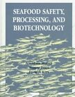 Seafood Safety, Processing and Biotechnology by Technomic Publishing Co ,U.S. (Hardback, 1997)
