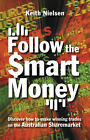 Follow the Smart Money: Discover How to Make Winning Trades on the Australian Sharemarket by Keith Nielson (Paperback, 2006)