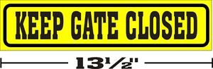 3-034-x13-034-ONE-GLOSSY-STICKER-KEEP-GATE-CLOSED-FOR-INDOOR-OR-OUTDOOR-USE