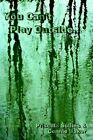 You Can T Play Outside 9781403372413 Paperback P H