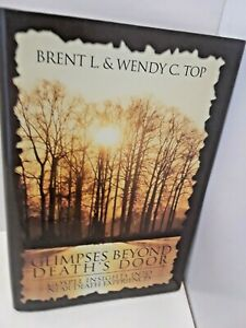 Glimpses-Beyond-Death-039-s-Door-by-Brent-L-Top-Wendy-C-Top