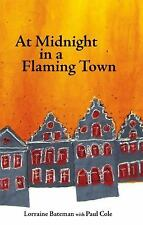 Karnac Library: At Midnight in a Flaming Town by Lorraine Bateman, Paul Cole and