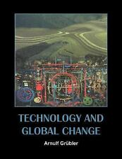 Technology and Global Change by Arnulf Grübler (2003, Paperback)