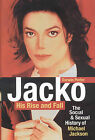 Jacko: His Rise and Fall: The Social and Sexual History of Michael Jackson by Darwin Porter (Hardback, 2007)