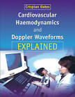 Cardiovascular Haemodynamics and Doppler Waveforms Explained by Cambridge University Press (Paperback, 2008)