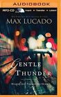 A Gentle Thunder: Hearing God Through the Storm by Max Lucado (CD-Audio, 2015)