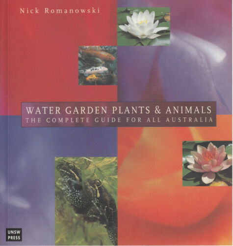 1 of 1 - Water Garden Plants and Animals: The Complete Guide for All Australia by Nick...