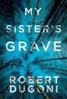My Sister's Grave by Robert Dugoni (Paperback, 2014)