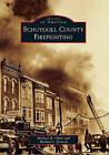 Schuylkill County Firefighting by Michael R Glore, Michael J Kitsock (Paperback / softback, 2010)