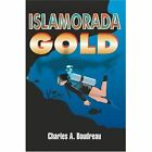 Islamorada Gold 9780595666959 by Charles A. Boudreau Hardcover