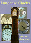 Longcase Clocks by Joanna Greenlaw (Paperback, 2000)