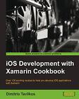 iOS Development with Xamarin Cookbook by Dimitris Tavlikos (Paperback, 2014)