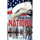 Speak to the Nations Volume I by Lynn B Goebel (Hardback, 2012)