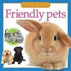 Friendly Pets by Christiane Gunzi (Board book, 2007)