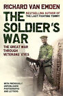 Soldier's War: The Great War Through Veterans' Eyes by Richard Van Emden (Hardback, 2008)